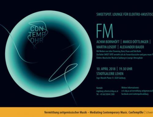 Sweet Spot. Lounge für Elektro-Akustische Musik | FM | 10.4.18